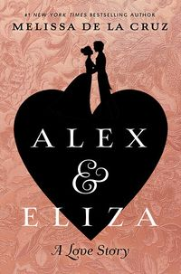 Cover of Alex and Eliza by Melissa de la Cruz