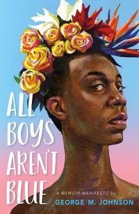 All Boys Aren't Blue by George M. Johnson.jpg