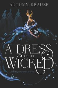 A Dress for the Wicked by Autumn Krause.jpg