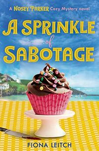 Cover of A Sprinkle of Sabotage by Fiona Leitch