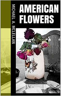 American Flowers by Michael A. McLellan.jpg