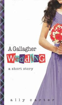 Cover of A Gallagher Wedding by Ally Carter