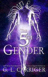The 5th Gender by G.L. Carriger.jpg