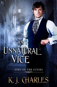 Cover of An Unnatural Vice by K.J. Charles