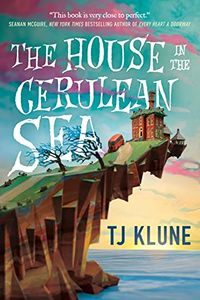 The House in the Cerulean Sea by T.J. Klune.jpg