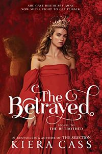 Cover of The Betrayed by Kiera Cass
