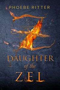 Cover of Daughter of the Zel by Phoebe Ritter