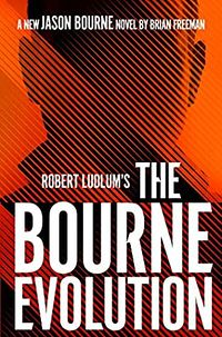 Cover of The Bourne Evolution by Brian Freeman