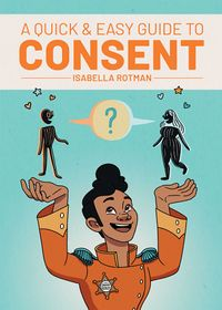 A Quick & Easy Guide to Consent by Isabella Rotman.jpg