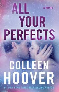Cover of All Your Perfects by Colleen Hoover