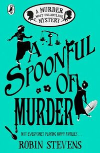 Cover of A Spoonful of Murder by Robin Stevens
