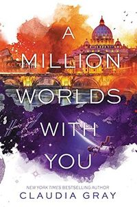 A Million Worlds with You by Claudia Gray.jpg