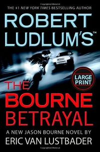 The Bourne Betrayal by Eric Van Lustbader.jpg