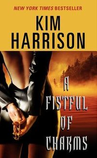 A Fistful of Charms by Kim Harrison.jpg
