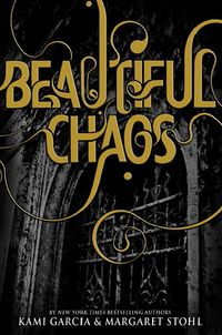 Cover of Beautiful Chaos by Kami Garcia & Margaret Stohl