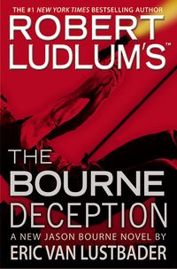 The Bourne Deception by Eric Van Lustbader.jpg